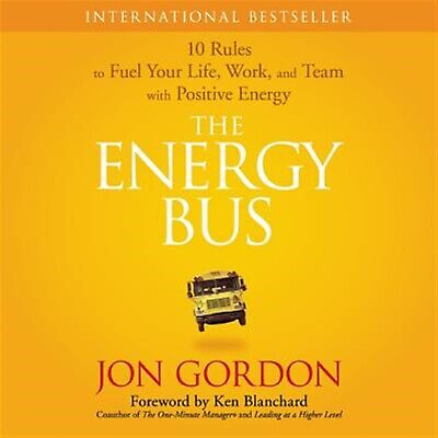 The Energy Bus: 10 Rules to Fuel Your Life, Work, and Team with P by Go CD-AUDIO