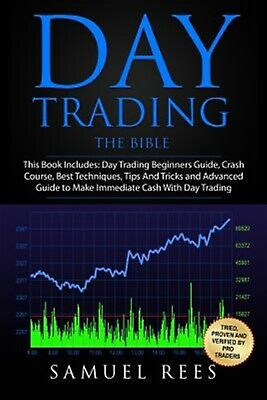 Day Trading Bible This Book Includes Beginners Guide +  by Rees Samuel