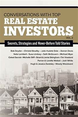 Conversations with Top Real Estate Investors Vol 2 by Woodward, Woody -Paperback
