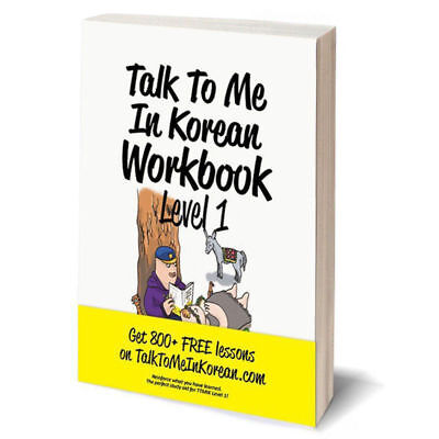 Talk To Me In Korean Workbook Level 1 for Learning Korean Written in English