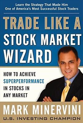 Trade Like Stock Market Wizard How Achieve Superperformance by Minervini Mark