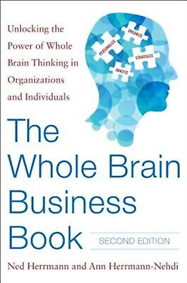The Whole Brain Business Book Second Edition Unlocking Powe by Herrmann Ned
