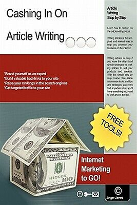 Cashing in on Article Writing: Internet Marketing to Go! by Jarrett, Jinger