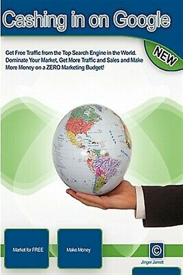 Cashing in on Google: Internet Marketing to Go! by Jarrett, Jinger -Paperback