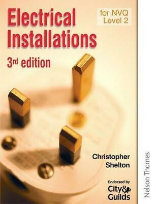 Electrical Installations for NVQ Level 2 Third Edition, Shelton, Christopher, Go