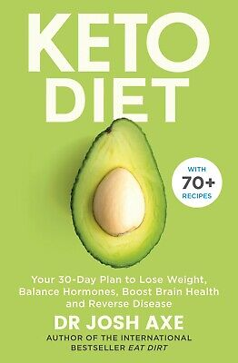 Keto Diet: Your 30-Day Plan to Lose Weight by Josh Axe [E Book]