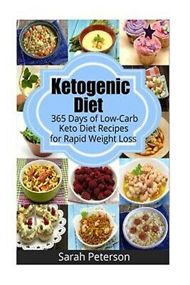 Ketogenic Diet 365 Days Low-Carb Keto Diet Recipes for Rapid by Peterson Sarah
