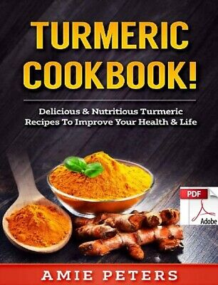 Turmeric Cookbook By Amie Peters ** Instant Delivery PDF/eBook**