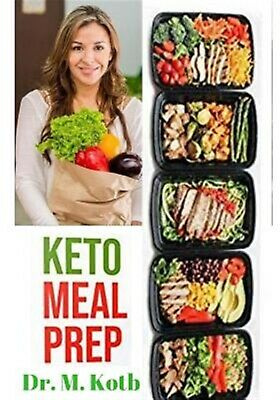 Keto Meal Prep: The Secrets to Healthy and Easy Ketogenic Diet Pl by Kotb, Dr