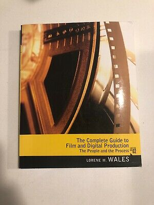The Complete Guide to Film and Digital Production : The People and the...