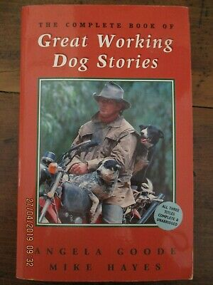 ~Complete Book of Great Working Dog Stories by Angela Goode, Mike Hayes - GC~