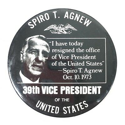 """Spiro T. Agnew 39th Vice President """"Resigned Oct. 10, 1973"""" Button Pin"""