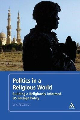 Politics in a Religious World: Building a Religiously Literate U.S. Foreign Poli