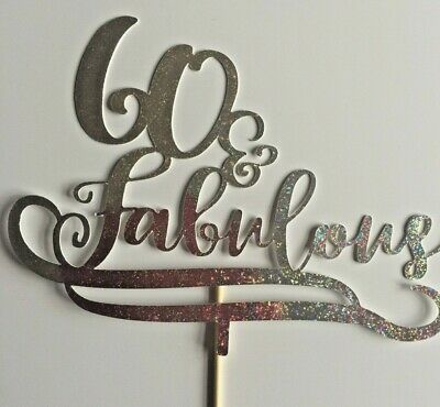 Cake Topper 60 and Fabulous Glitter Silver Card FREE UK P&P