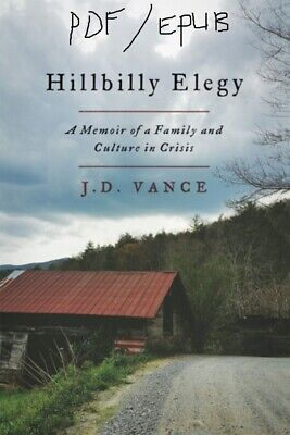(P D F & E P U B) Hillbilly Elegy: A Memoir of a Family and Culture in Crisis