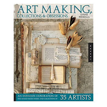 Art Making, Collections & Obsessions