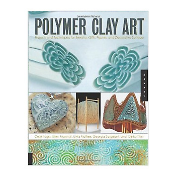 Polymer Clay Art - Project & Techniques