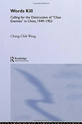 Words Kill: Calling for the Destruction of 'Class Enemies' in China, 1949-1953 (