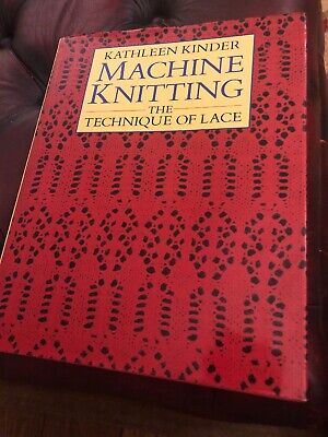 Machine Knitting Book - Technique of Lace : Kinder, Kathleen