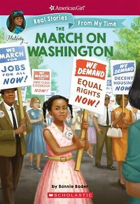 The March on Washington (American Girl Real Stories My Time by Bader Bonnie