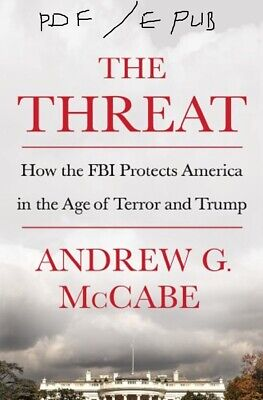 (P D F.E P U B )The Threat: How the FBI.019 by Andrew G. McCabe INSTANT DELIVERY