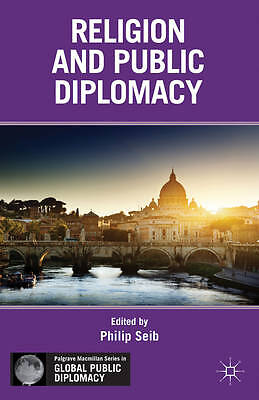 Religion and Public Diplomacy (Palgrave Macmillan Series in Global Public Diplom