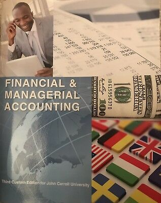Financial & Managerial Accounting Third ed for John Carroll University