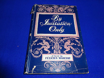 By Invitation Only  By  Felicien Marceau - Hardcover Book!!