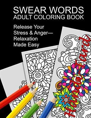 Swear Words Adult Coloring Book Release Your Stress & Anger-Rela by Anti-Stress