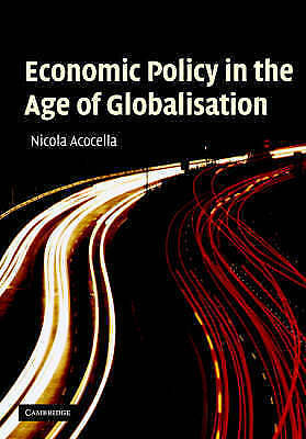 Economic Policy in the Age of Globalisation, Acocella, Nicola, Used; Very Good B