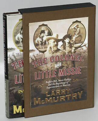 Colonel & Little Missie Buffalo Bill / Larry McMurtry 2005 1st ed Signed #230112