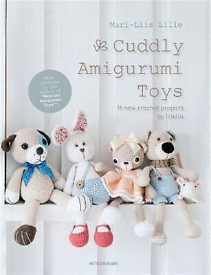 Cuddly Amigurumi Toys: 15 New Crochet Projects by Lilleliis by Lille, Mari-Liis