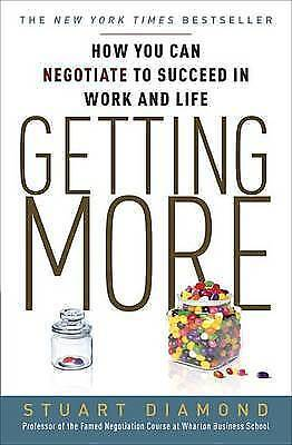 Getting More: How to Negotiate to Achieve Your Goals in the Real World by Stuart