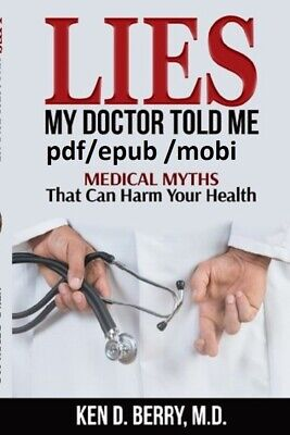 (P D F.E P U B )Lies My Doctor Told Me: Medical Myths That Can Harm Your Health