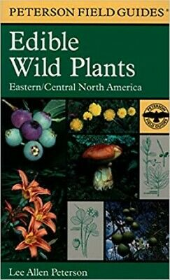 A Field Guide to Edible Wild Plants: Eastern & central North America w/ Drawings