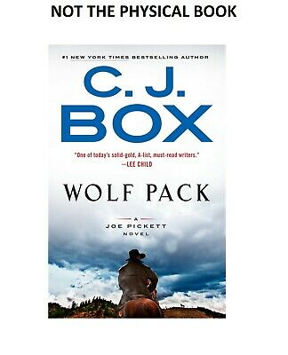Wolf Pack  - C. J. Box - yours in 2 hours - not physical