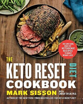 The Keto Reset Diet Cookbook: 150 Low-Carb, High-Fat Ketogenic Recipes [ PDF ]