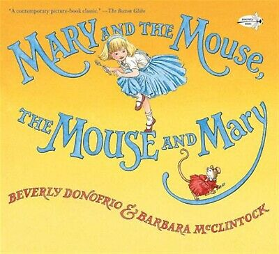 Mary and the Mouse, the Mouse and Mary by Donofrio, Beverly -Paperback