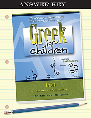 Greek for Children, Primer a Key, Perrin, Christopher, Good Condition Book, ISBN