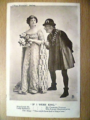 1903 Theatre Postcard:If I Wear King:Lilian Braithwa,Charles Fulton(+Stamp)