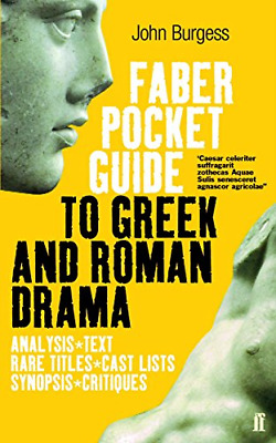 TheFaber Pocket Guide to Greek and Roman Drama by Burgess, John ( Author ) ON Ju