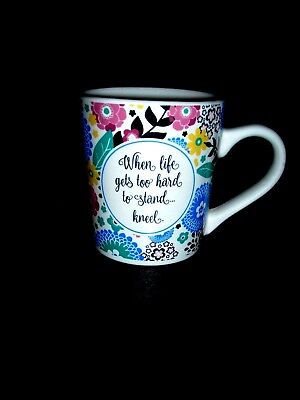 """When life gets too hard to stand.....kneel."" Mug Cup Inspirational Encourage"