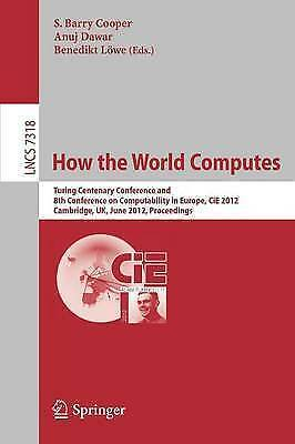 How the World Computes: Turing Centenary Conference and 8th Conference on Comput