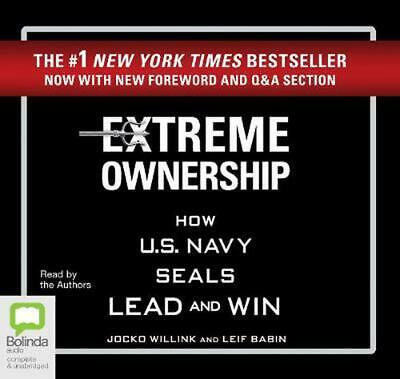 Extreme Ownership: How U.S. Navy SEALs Lead and Win by Jocko Willink Compact Dis
