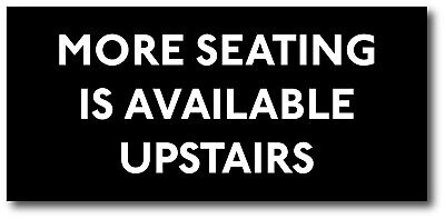 Plastic MORE SEATING UPSTAIRS sign. 95mm x 205mm. FREE POST. EXCELLENT QUALITY