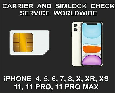 Carrier Network And Simlock Check Service, iPhone 4, 5, 6, 7, 8 X XR XS, 11, Max