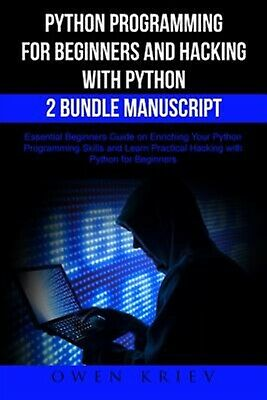 Python Programming for Beginners and Hacking with Python 2 Bundle by Krien, Owen