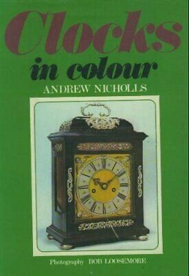 Clocks in Colour, Andrew Nicholls, Used; Good Book