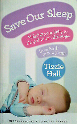 SAVE OUR SLEEP Tizzie Hall (2016) Baby Sleeping AS NEW - BOOK  Free Post