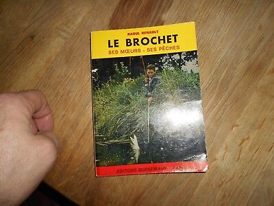Tbe R. Renault Le Brochet Ses Moeurs Ses Pêches A 6€ Ach Imm Fp Red Mond Relay